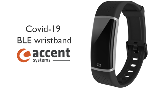 Accent Systems developed a connected wristband technology to contain the spread of Covid-19